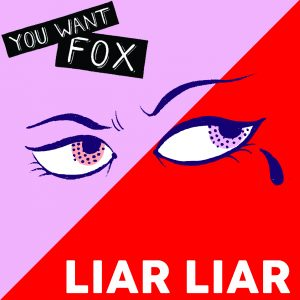 You Want Fox Liar Liar artwork