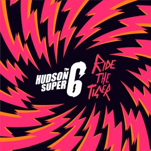 The Hudson Super 6 Ride The Tiger EP artwork